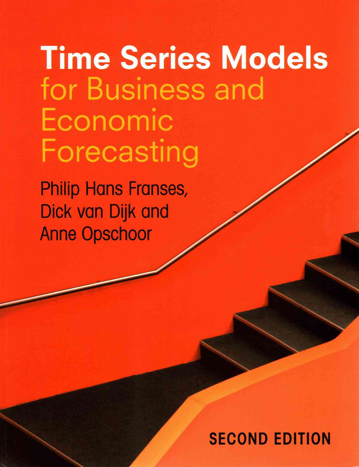 Time Series Models for Business and Economic Forecasting By Franses, Philip Hans/ Van Dijk, Dick/ Opschoor, Anne