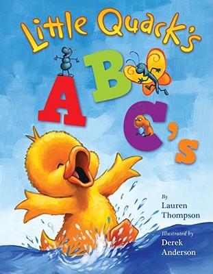 Little Quack's ABC's By Thompson, Lauren/ Anderson, Derek (ILT)